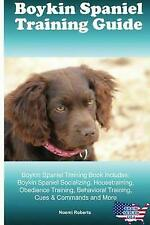 Boykin Spaniel Training Guide Boykin Spaniel Training Book Includes: Boykin.