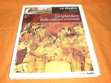 LO SPLENDORE DELLE CULTURE ORIENTALI LA STAMPA  STORIA UNIVERSALE 2003 ILLUSTR.