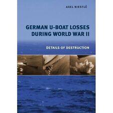 German U-Boat Losses During World War II: Details of Destruction by Axel Niestle (Hardback, 2014)
