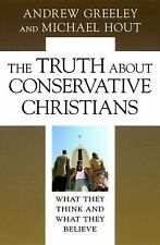 The Truth about Conservative Christians: What They Think and What They-ExLibrary