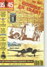 39-45 N°56 MAI 1941 GUERRE EN IRAK / LUFTWAFFE DANS LE DESERT / CANONS HONGROIS
