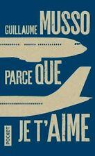 *** Guillaume MUSSO *** PAR CE QUE JE T'AIME *** NEUF 2016