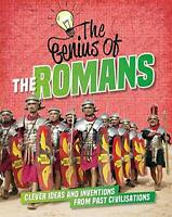 The Romans: Clever Ideas and Inventions from Past Civilisations (The Genius of)