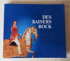 Des Kaisers Rock-Uniform und Mode am Österreichischen Kaiserhof 1800 bis 1918