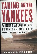 Taking On The Yankees Signed by Henry Fetter 1st. Ed.  2003