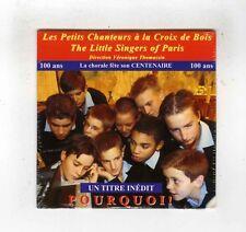 CD SINGLE (NEUF)LES PETITS CHANTEURS A LA CROIX DE BOIS POURQUOI