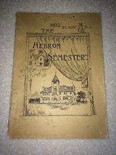 """""""THE HEBRON SEMESTER"""" 1902 HIGH SCHOOL YEARBOOK VOL XXIII, No. 2 HEBRON, MAINE"""