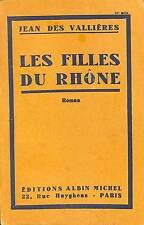 """JEAN DES VALLIERES ROMAN """" LES FILLES DU RHONE """" LIVRE 1943"""