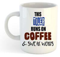 This Tiler Runs On Coffee & Swear Words Mug - Funny, Gift, Jobs