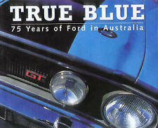 True Blue 75 Years Of Ford In Australia Book By Bill Tuckey
