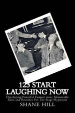 12?3? Start Laughing Now: A module from An Introduction to Stage Hypnosis and Me