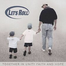 LET'S ROLL: TOGETHER IN UNITY, FAITH & HOPE, 911 TRIBUTE