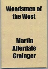 WOODSMEN OF THE WEST  by Martin Allerdale Grainger   2009 General Books LLC