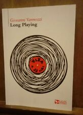 Long playing, Giovanni Vannozzi, Mds editore, 2016, dedica autografa
