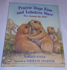 Prairie Dogs Kiss Lobsters Wave Animals Say Hello Marilyn Singer 1998 Hc