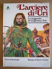 L' Arciere di URI Leggenda Giglielmo Tell Fumetto disegni A. Gattia 1978 [G504]
