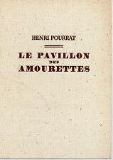 LE PAVILLON DES AMOURETTES, par Henri POURRAT, LA GUILDE DU LIVRE