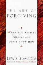 Art of Forgiving: When You Need to Forgive and Don't Know How (Paperback or Soft