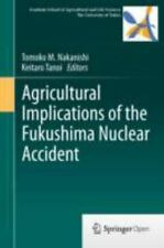 Agricultural Implications of the Fukushima Nuclear Accident (2013, Hardcover)