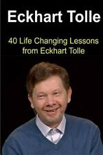 Eckhart Tolle: 40 Life Changing Lessons from Eckhart Tolle : Eckhart Tolle,...