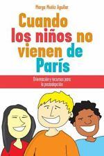 Cuando los niños no vienen de París (Spanish Edition)-ExLibrary