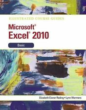 Illustrated Course Guide: Microsoft Excel 2010 Basic (Illustrated Series: Cours
