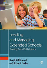 Leading and Managing Extended Schools: Ensuring Every Child Matters-ExLibrary