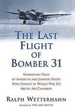 The Last Flight of Bomber 31 by Ralph Wetterhahn (Paperback)