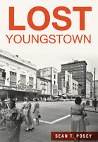Lost Youngstown [Lost] [OH] [The History Press]