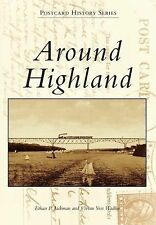 Jackman, Ethan P .. Around Highland (Postcard History)