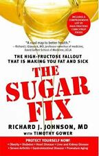 The Sugar Fix: The High-Fructose Fallout That Is Making You Fat and Sick (Paperb