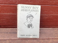 Sunny Boy and His Playmates by Ramy Allison White Hardcover 1922