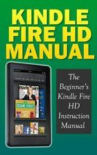 Kindle Fire HD Manual: the Beginner's Kindle Fire HD Instruction Manual by...
