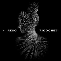 Reso - Ricochet [CD]