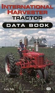 International Harvestor Tractor (Databook) by Fay, Guy Paperback Book The Fast