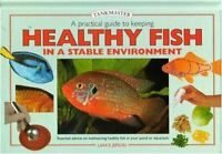 Practical Guide to Keeping Healthy Fish: Essential Advice to Help You Maintain Y
