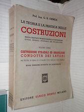 LA TEORIA E LA PRATICA NELLE COSTRUZIONI 3 G B Ormea Hoepli 1957 libro tecnica