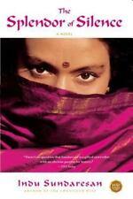 The Splendor of Silence by Indu Sundaresan (2007, Paperback)