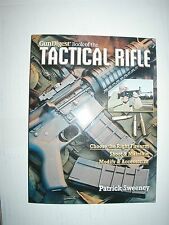 Gun Digest Book of the Tactical Rifle : A User's Guide by Patrick Sweeney...