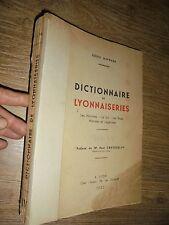 Louis Maynard DICTIONNAIRE de LYONNAISERIE Tome.IV / Lyon 1932