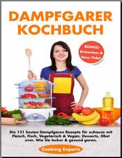 Dampfgarer Kochbuch  Die 121 besten Dampfgaren Rezepte fr zuhause   -[PDF/EB00k]