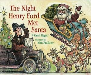 The Night Henry Ford Met Santa * Exclusive Signed Edition! * Ships Worldwide!