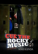 Cue the Rocky Music by Mike Kunda (2010, Hardcover)