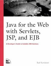 Java for the Web with Servlets, JSP, and EJB: A Developer's Guide to J2EE Soluti