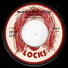 """VERONICA ADAMS-believe in what you see     locks 7""""    (hear)    reggae"""