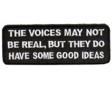 VOICES MAY NOT BE REAL BUT THEY DO HAVE SOME GOOD IDEAS EMBROIDERED PATCH