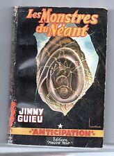 Fleuve Noir Anticipation 70. Les Monstres du Néant. JIMMY GUIEU. 1956.TBE
