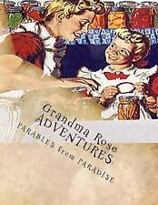 Grandma Rose ADVENTURES: Stories Created to Help Children Learn to Think in Symb