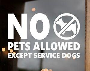 No Pets Allowed Except Service Animals Vinyl Sticker V3 - Dogs - Die Cut Sticker