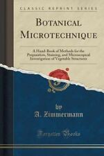 Botanical Microtechnique : A Hand-Book of Methods for the Preparation,...